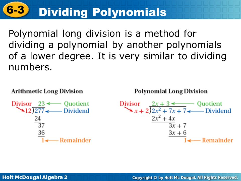 Polynomial long division is a method for dividing a polynomial by another polynomials of a lower degree.
