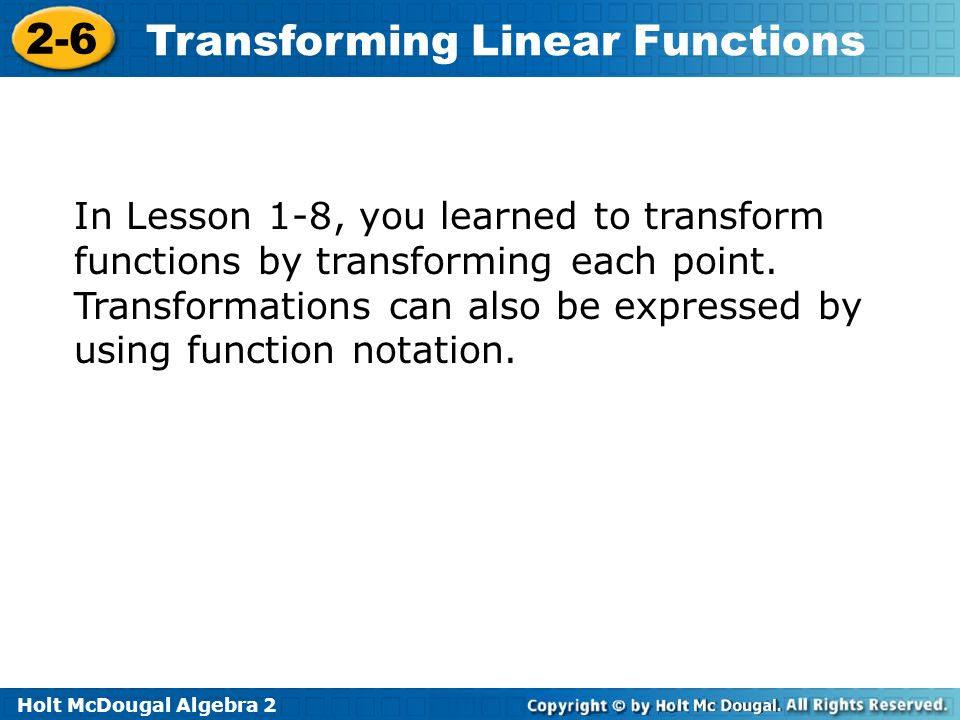 In Lesson 1-8, you learned to transform functions by transforming each point.