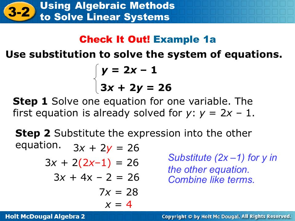 Check It Out! Example 1a Use substitution to solve the system of equations. y = 2x – 1. 3x + 2y = 26.