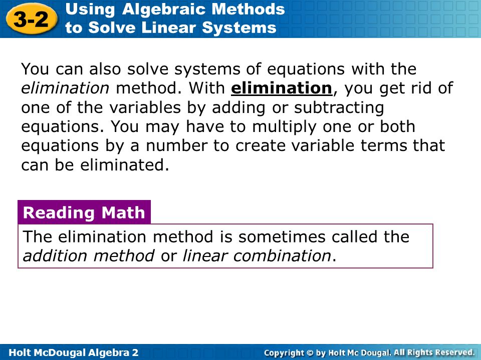 You can also solve systems of equations with the elimination method