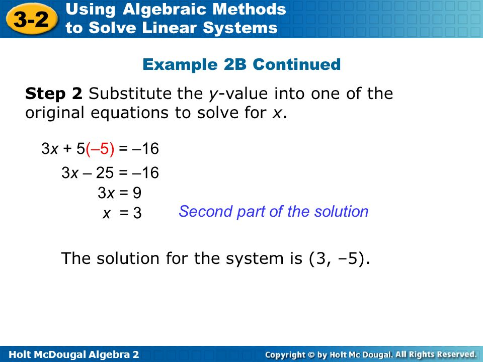 Example 2B Continued Step 2 Substitute the y-value into one of the original equations to solve for x.