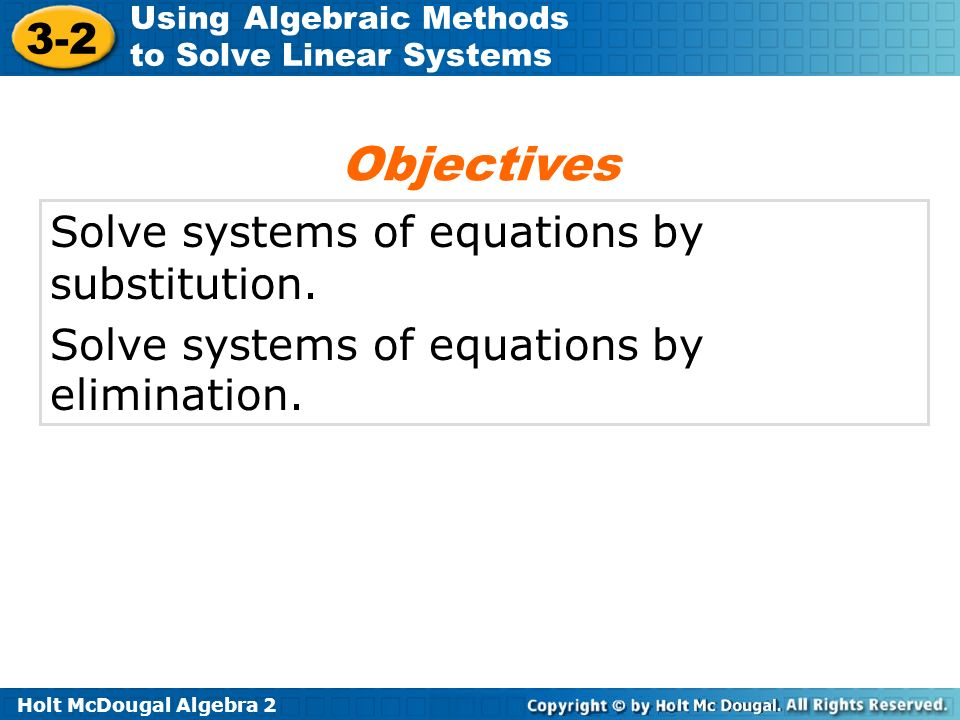 Objectives Solve systems of equations by substitution.