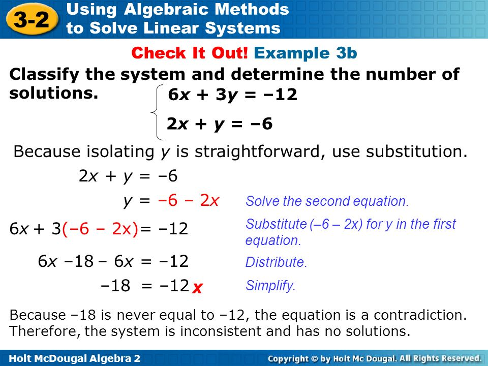 Check It Out! Example 3b Classify the system and determine the number of solutions. 6x + 3y = –12.
