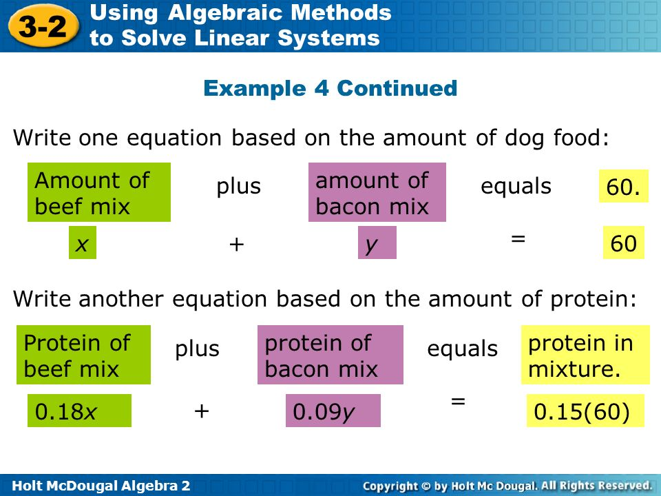 Example 4 Continued Write one equation based on the amount of dog food: Amount of beef mix. plus.