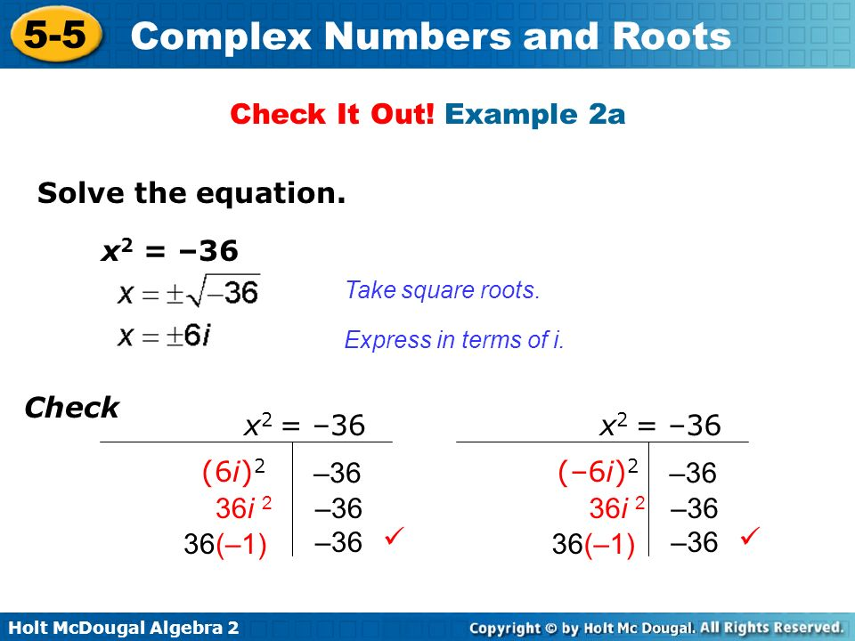Check It Out! Example 2a Solve the equation. x2 = –36 Check x2 = –36