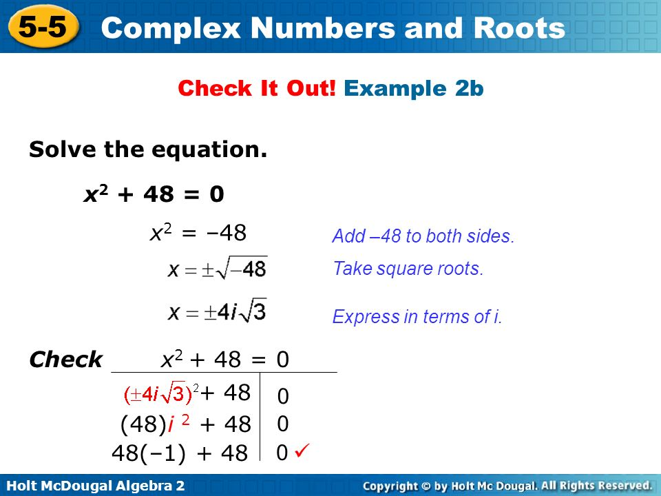 Check It Out! Example 2b Solve the equation. x2 + 48 = 0 x2 = –48