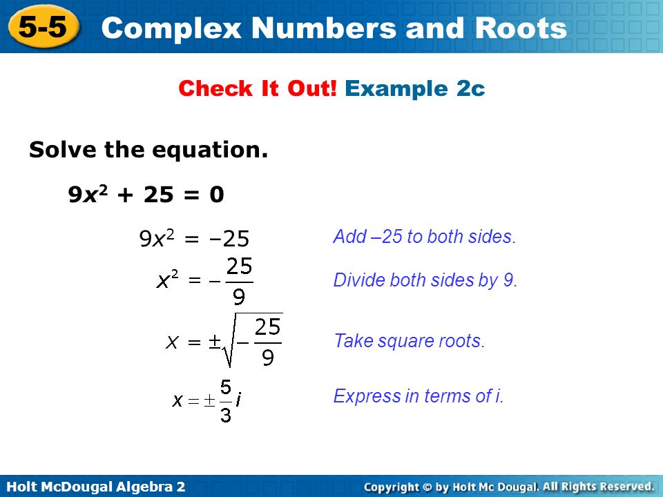 Check It Out! Example 2c Solve the equation. 9x2 + 25 = 0 9x2 = –25