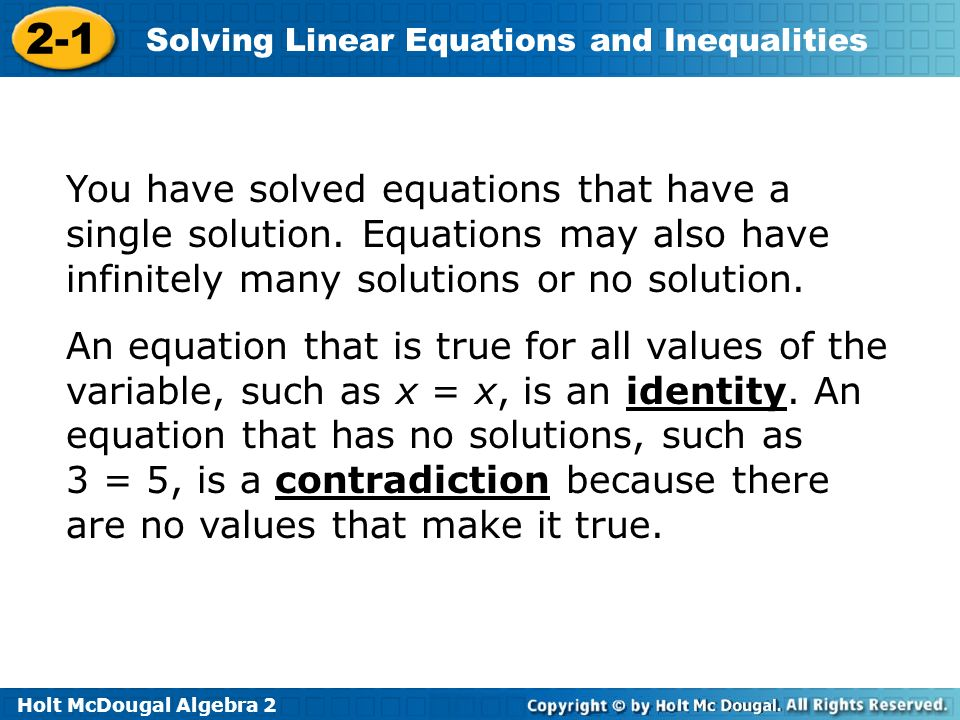 You have solved equations that have a single solution