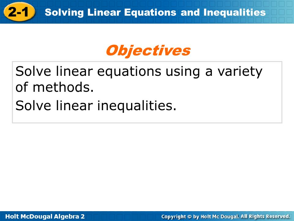 Objectives Solve linear equations using a variety of methods.