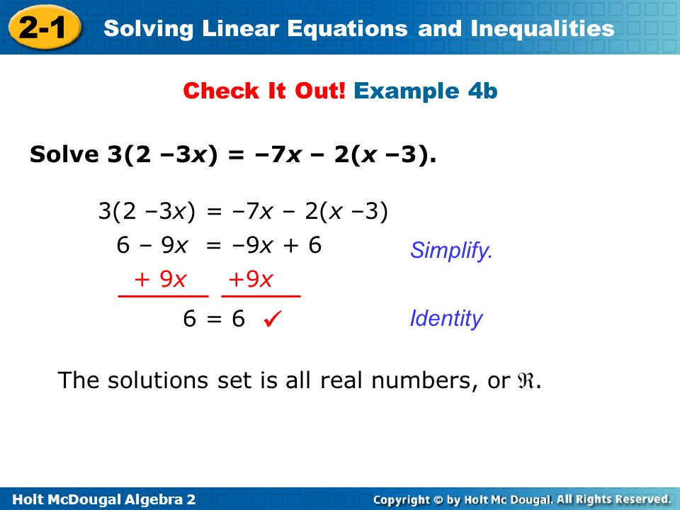  Check It Out! Example 4b Solve 3(2 –3x) = –7x – 2(x –3).