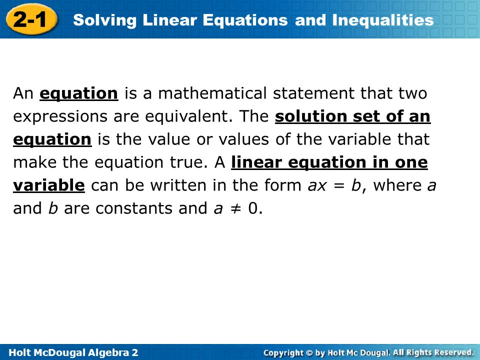 An equation is a mathematical statement that two expressions are equivalent.