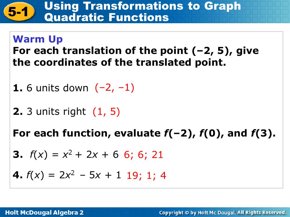 Warm Up For each translation of the point (–2, 5), give the coordinates of the translated point. 1. 6 units down.