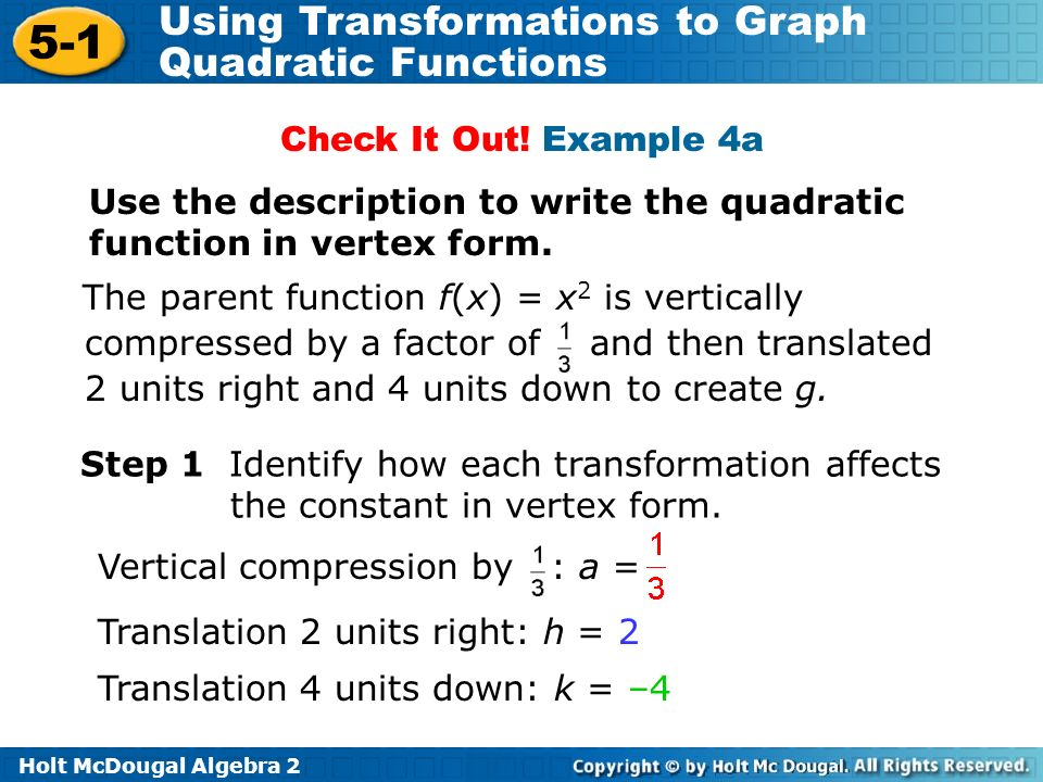 Check It Out! Example 4a Use the description to write the quadratic function in vertex form.