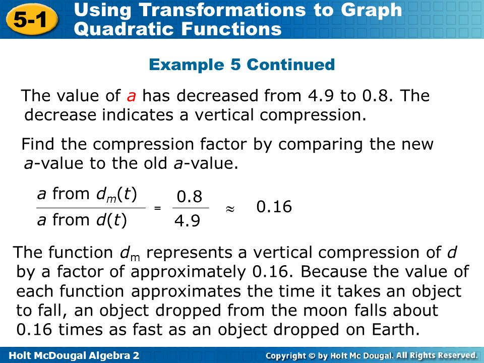 Example 5 Continued The value of a has decreased from 4.9 to 0.8. The decrease indicates a vertical compression.