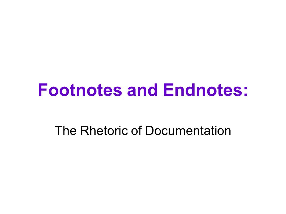 Footnotes and Endnotes: