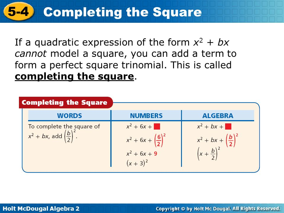 If a quadratic expression of the form x2 + bx cannot model a square, you can add a term to form a perfect square trinomial.