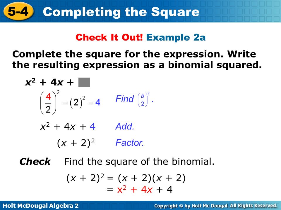 Check It Out! Example 2a Complete the square for the expression. Write the resulting expression as a binomial squared.