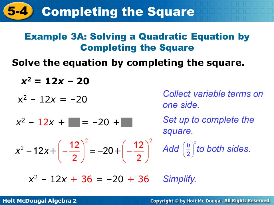 Example 3A: Solving a Quadratic Equation by Completing the Square