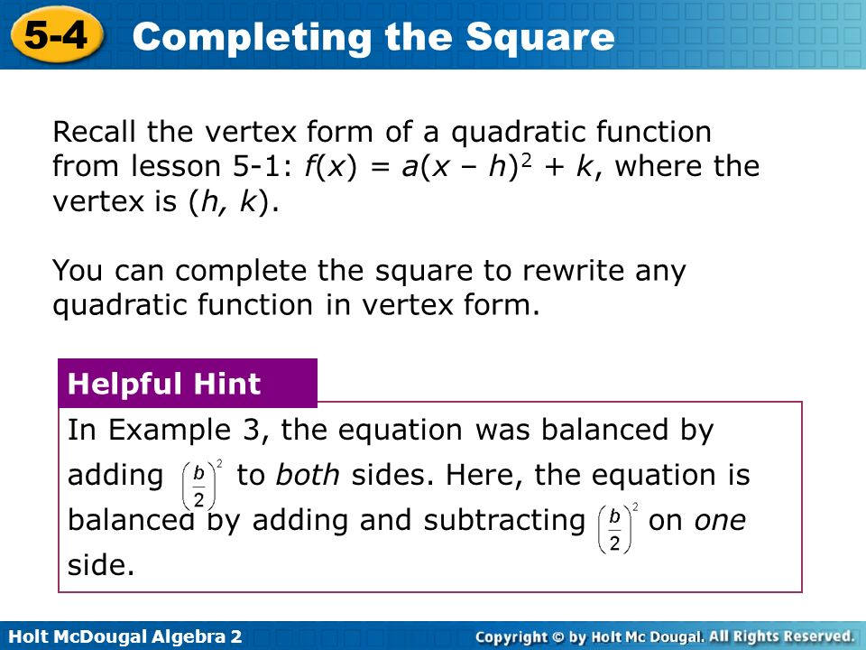 Recall the vertex form of a quadratic function from lesson 5-1: f(x) = a(x – h)2 + k, where the vertex is (h, k).