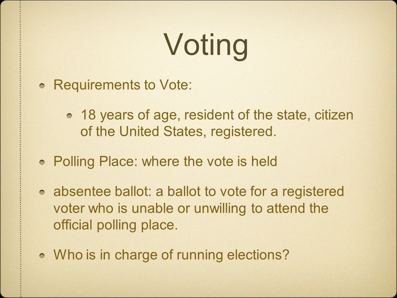 Voting Requirements to Vote:
