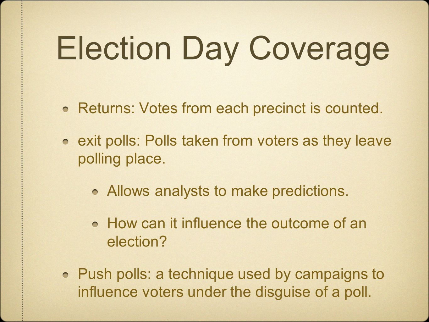 Election Day Coverage Returns: Votes from each precinct is counted.