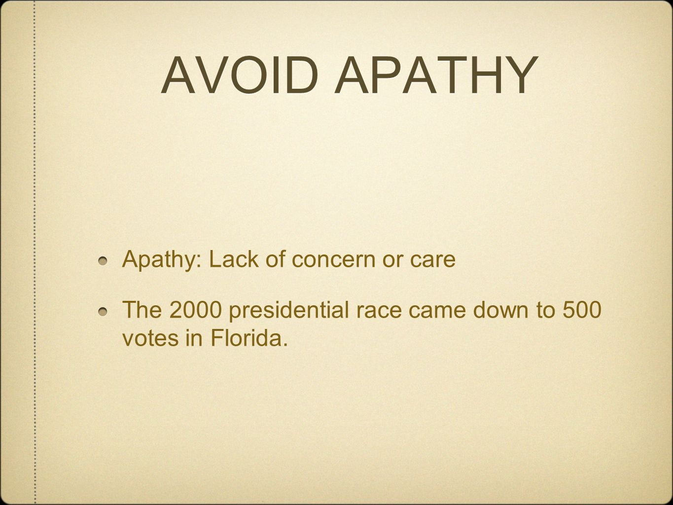 AVOID APATHY Apathy: Lack of concern or care