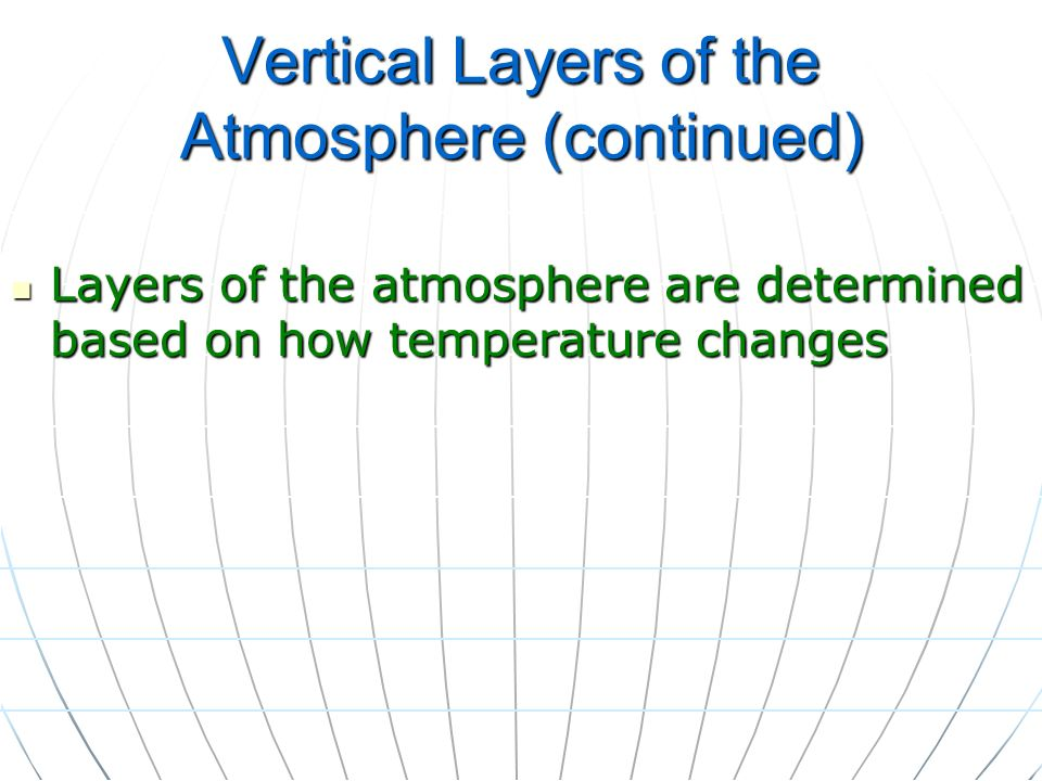 Vertical Layers of the Atmosphere (continued)