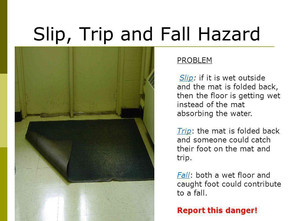 Slip, Trip and Fall Hazard