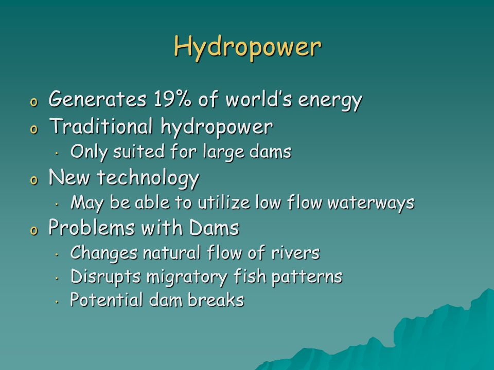 Hydropower Generates 19% of world's energy Traditional hydropower