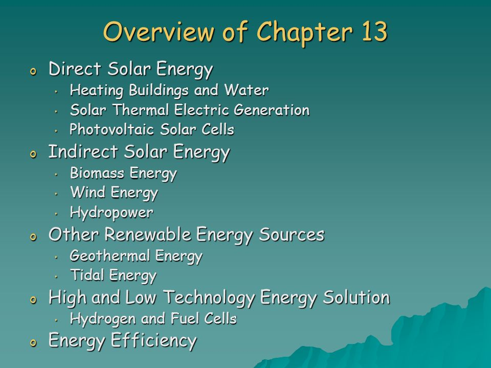 Overview of Chapter 13 Direct Solar Energy Indirect Solar Energy