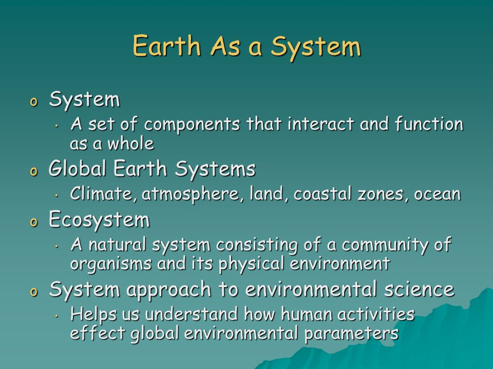 Earth As a System System Global Earth Systems Ecosystem
