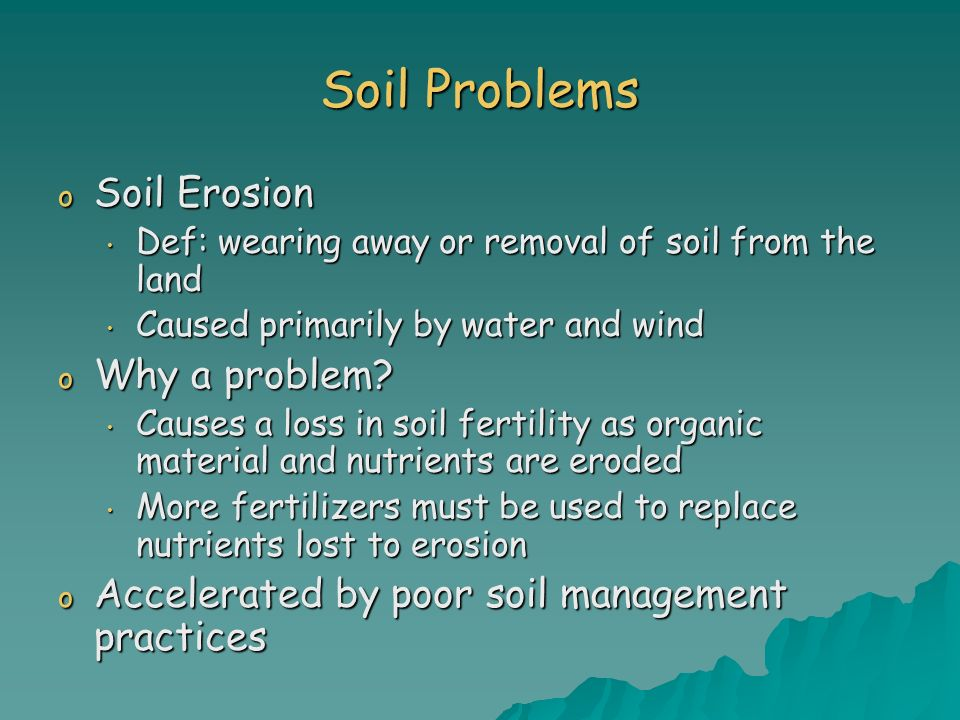 Soil Problems Soil Erosion Why a problem