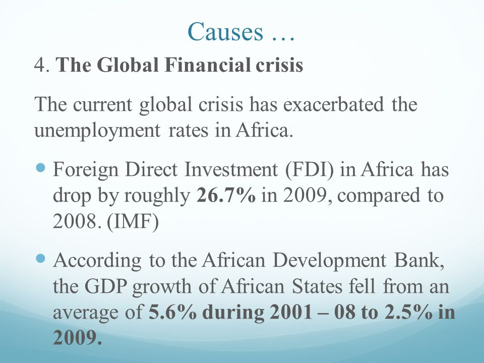 causes of the global financial crisis The global financial crisis has caused the world economic market to contract (13) indirectly but important, that caused the global financial 6 crisis: the domestic financial policy in america just after september 11 attacks and excessive inflow of world's money to america.