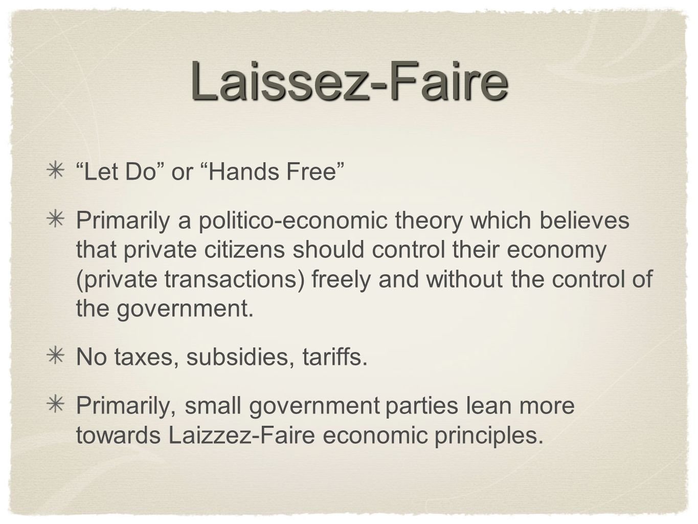 Laissez-Faire Let Do or Hands Free