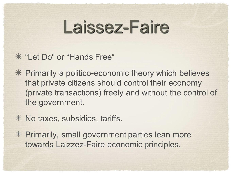 Laissez-Faire Let Do or Hands Free