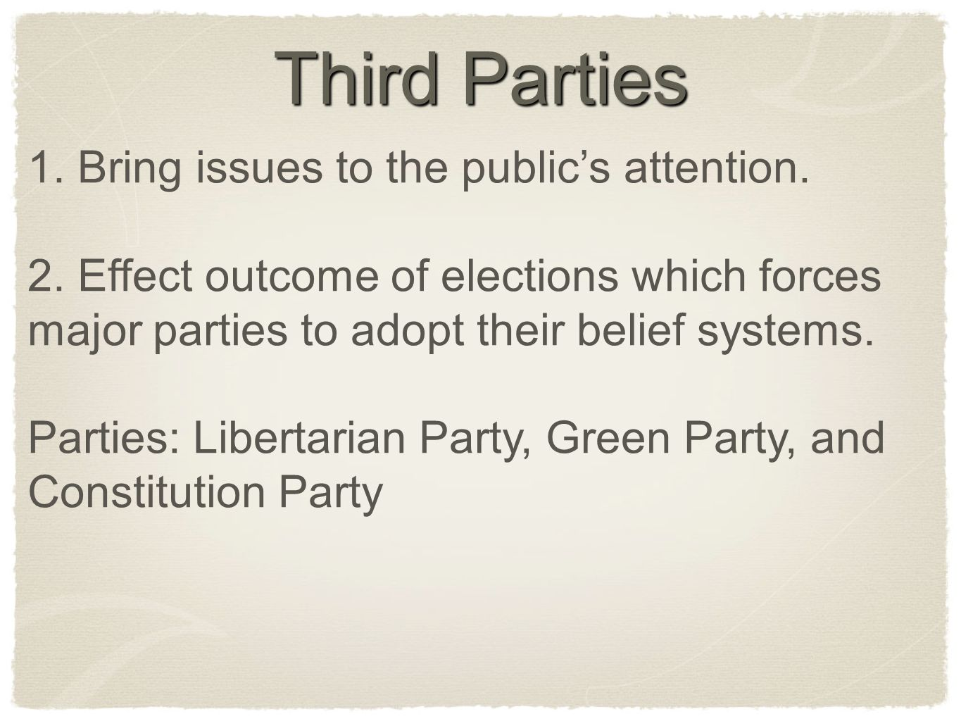 Third Parties 1. Bring issues to the public's attention.