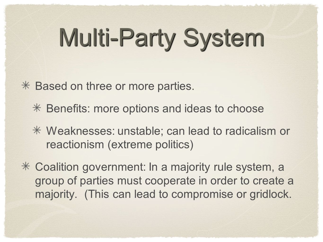Multi-Party System Based on three or more parties.