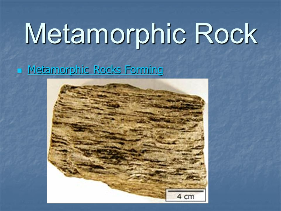 Metamorphic Rock Metamorphic Rocks Forming