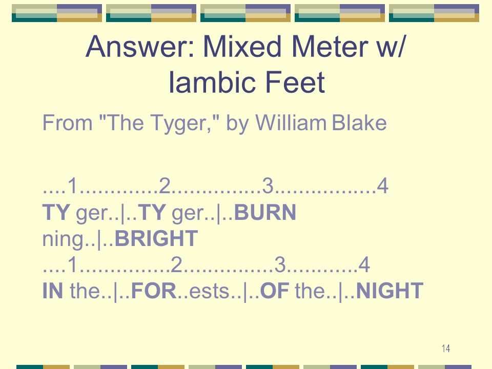 Answer: Mixed Meter w/ Iambic Feet