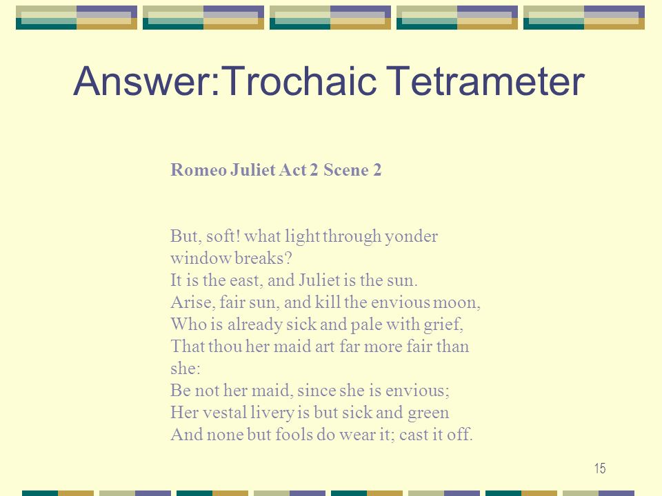 Answer:Trochaic Tetrameter