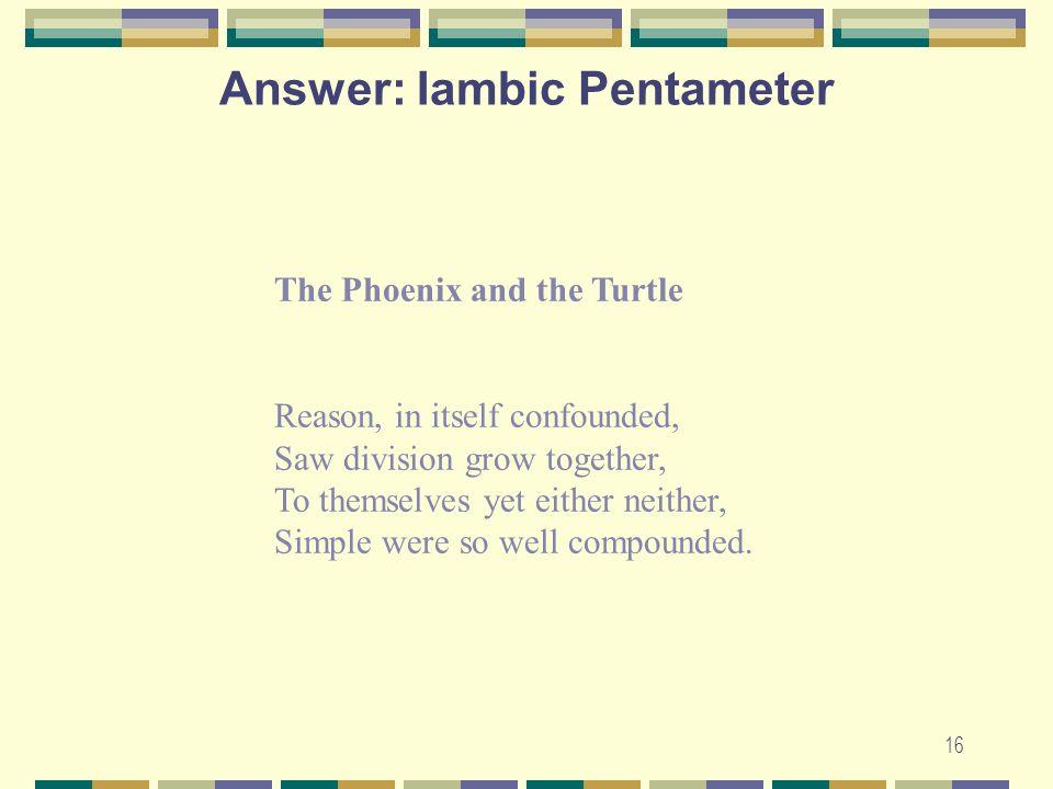 Answer: Iambic Pentameter