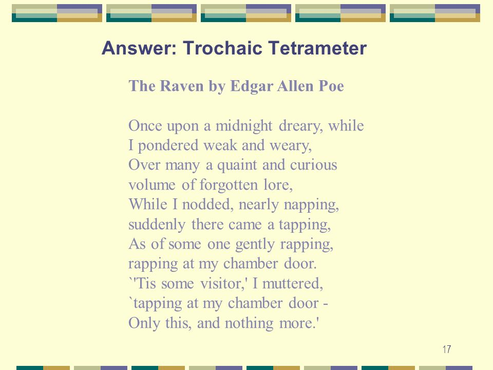 Answer: Trochaic Tetrameter