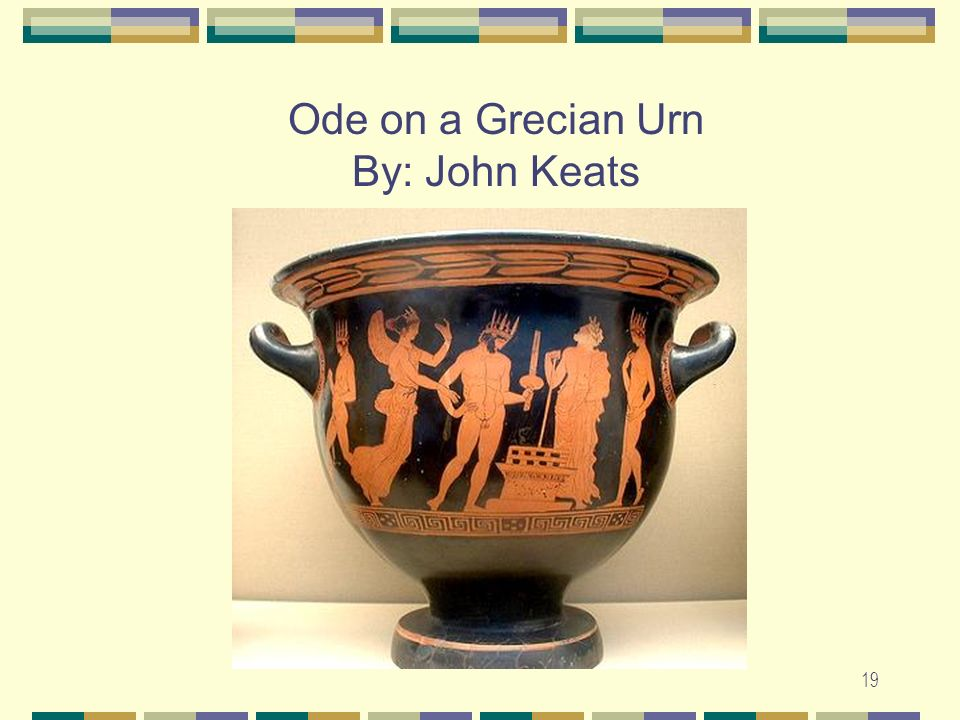 Ode on a Grecian Urn By: John Keats