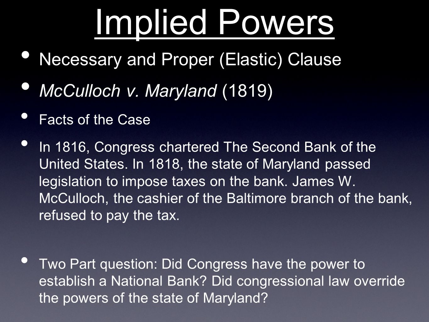 Implied Powers Necessary and Proper (Elastic) Clause