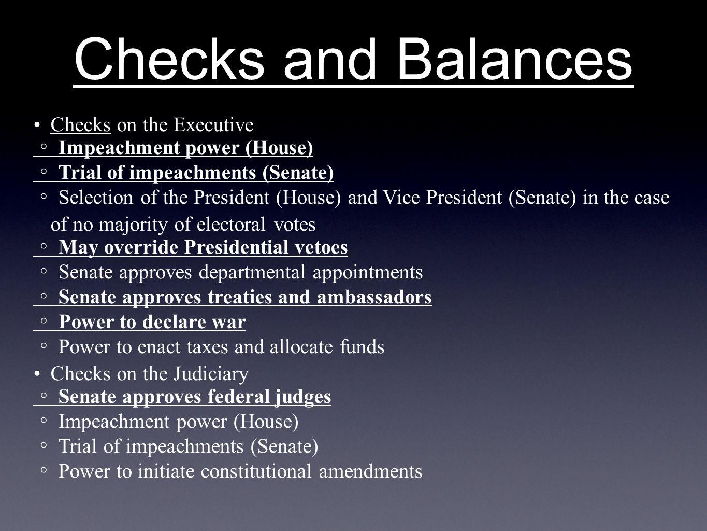 Checks and Balances • Checks on the Executive