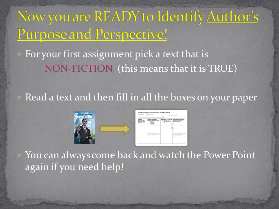 Now you are READY to Identify Author's Purpose and Perspective!