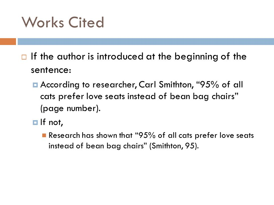 Works Cited If the author is introduced at the beginning of the sentence: