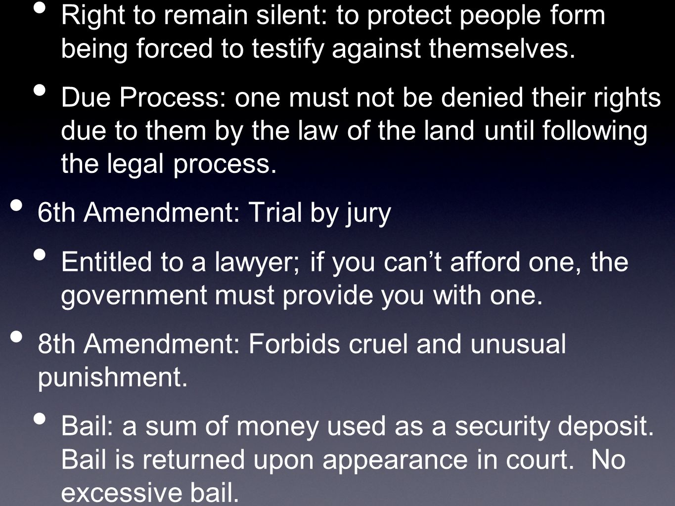 Right to remain silent: to protect people form being forced to testify against themselves.