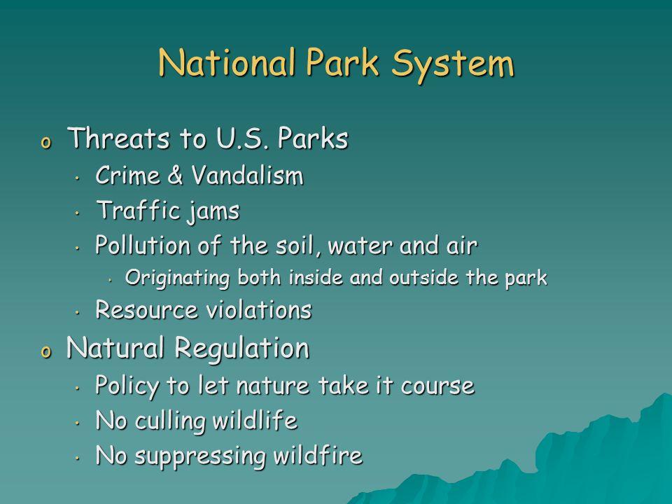 National Park System Threats to U.S. Parks Natural Regulation
