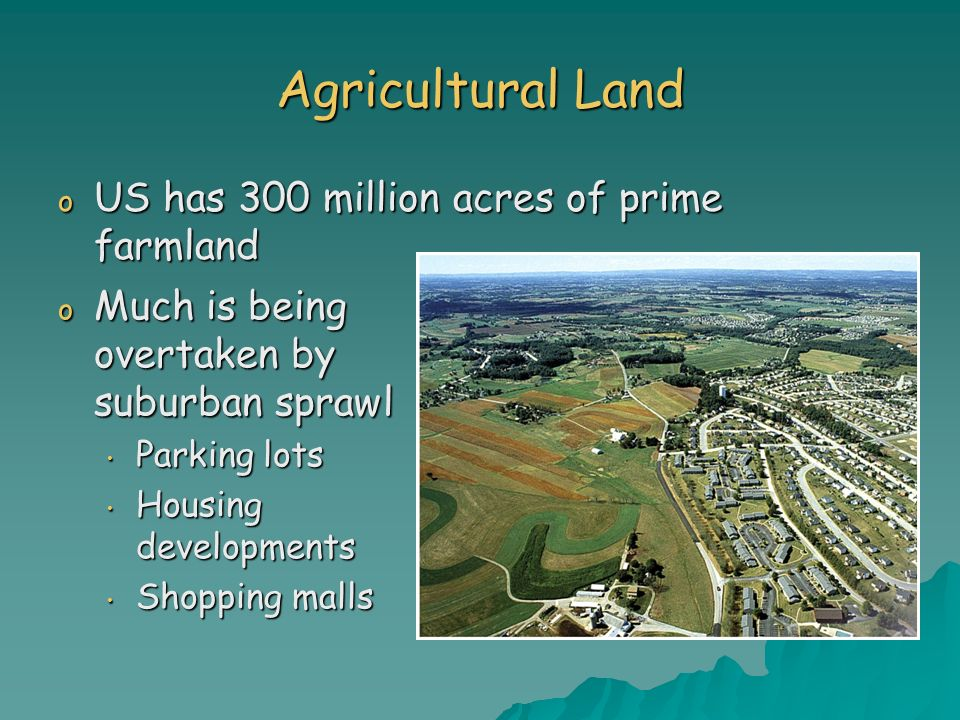 Agricultural Land US has 300 million acres of prime farmland